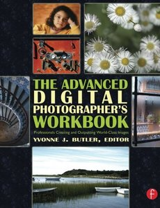 The Advanced Digital Photographer's Workbook: Professionals Creating and Outputting World-Class Images (Paperback)-cover