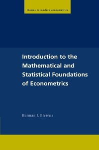 Introduction to the Mathematical and Statistical Foundations of Econometrics-cover