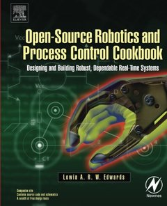 Open-Source Robotics and Process Control Cookbook: Designing and Building Robust, Dependable Real-time Systems-cover