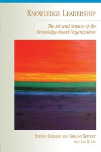 Knowledge Leadership: The Art and Science of the Knowledge-based Organization-cover
