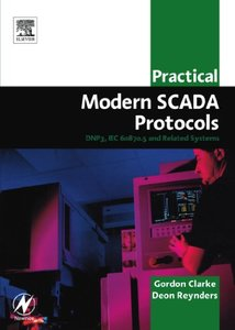 Practical Modern SCADA Protocols: DNP3, 60870.5 and Related Systems (Paperback)-cover