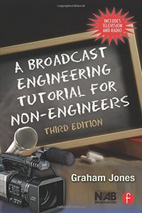 A Broadcast Engineering Tutorial for Non-Engineers, 3/e (Paperback)-cover