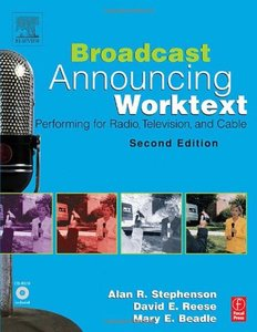 Broadcast Announcing Worktext: Performing for Radio, Television, and Cable, 2/e-cover