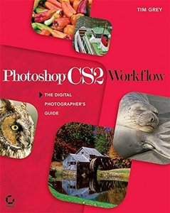 Photoshop CS2 Workflow : The Digital Photographer's Guide (Paperback)-cover