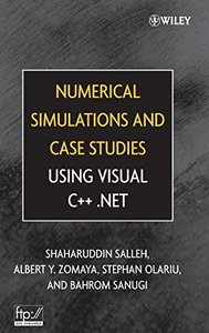 Numerical Simulations and Case Studies Using Visual C++.Net