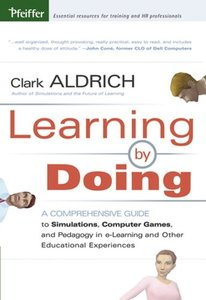 Learning by Doing: A Comprehensive Guide to Simulations, Computer Games, and Pedagogy in e-Learning and Other Educational Experiences-cover
