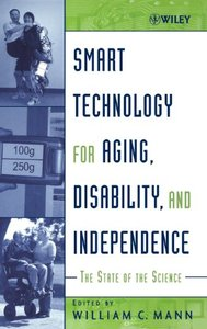 Smart Technology for Aging, Disability and Independence: The State of the Science (Hardcover)-cover
