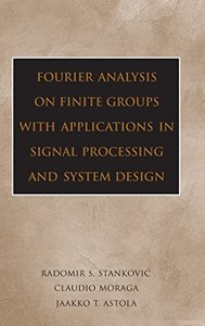 Fourier Analysis on Finite Groups with Applications in Signal Processing and System Design (Hardcover)-cover