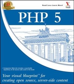 PHP 5: Your visual blueprint for creating open source, server-side content-cover