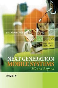 Next Generation Mobile Systems: 3G & Beyond-cover