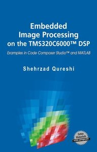 Embedded Image Processing on the TMS320C6000 DSP : Examples in Code Composer Studio and MATLAB (Hardcover)-cover