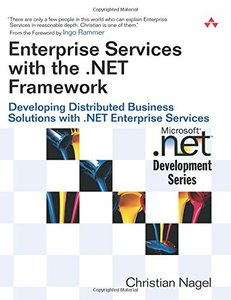 Enterprise Services with the .NET Framework : Developing Distributed Business Solutions with .NET Enterprise Services-cover