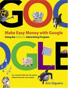 Make Easy Money with Google : Using the AdSense Advertising Program-cover