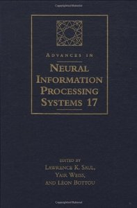 Advances in Neural Information Processing Systems 17 : Proceedings of the 2004 Conference (Hardcover)-cover