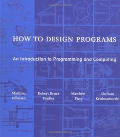 How to Design Programs: An Introduction to Programming and Computing (Hardcover)-cover