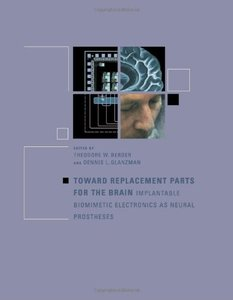 Toward Replacement Parts for the Brain : Implantable Biomimetic Electronics as Neural Prostheses (Hardcover)-cover