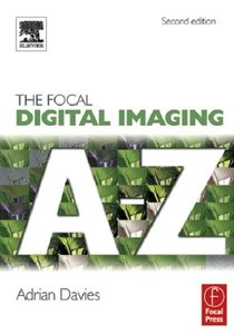 Focal Digital Imaging A to Z, 2/e