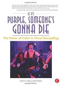 If It's Purple, Someone's Gonna Die: The Power of Color in Visual Storytelling (Paperback)-cover