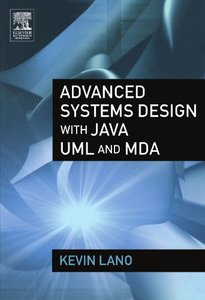 Advanced Systems Design with Java, UML and MDA (Paperback)-cover