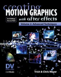 Creating Motion Graphics with After Effects, Vol. 2: Advanced Techniques, 3/e-cover