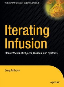 Iterating Infusion: Clearer Views of Objects, Classes, and Systems