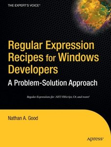 Regular Expression Recipes for Windows Developers: A Problem-Solution Approach