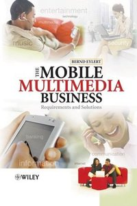The Mobile Multimedia Business : Requirements and Solutions-cover