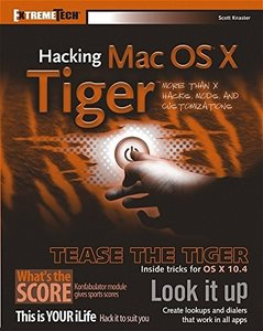 Hacking Mac OS X Tiger: Serious Hacks, Mods and Customizations-cover