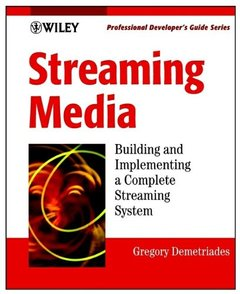 Streaming Media: Building and Implementing a Complete Streaming System-cover