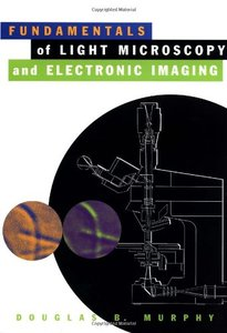 Fundamentals of Light Microscopy and Electronic Imaging-cover