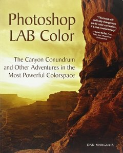Photoshop LAB Color: The Canyon Conundrum and Other Adventures in the Most Powerful Colorspace (Paperback)-cover