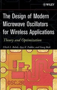 The Design of Modern Microwave Oscillators for Wireless Applications : Theory and Optimization (Hardcover)-cover