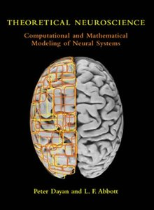 Theoretical Neuroscience: Computational and Mathematical Modeling of Neural Systems (Paperback)