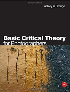 Basic Critical Theory for Photographers (Paperback)
