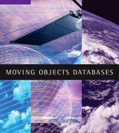 Moving Objects Databases (Hardcover)-cover