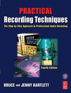 Practical Recording Techniques: The step-by-step approach to professional audio recording, 4/e-cover