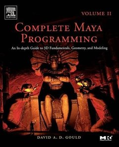Complete Maya Programming, Vol. II: An In-Depth Guide to 3D Fundamentals, Geometry, and Modeling-cover