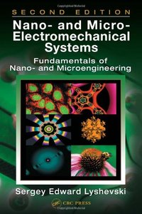 Nano- and Micro-Electromechanical Systems: Fundamentals of Nano- and Microengineering, 2/e (Hardcover)-cover