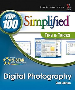 Digital Photography: Top 100 Simplified Tips & Tricks, 2/e-cover