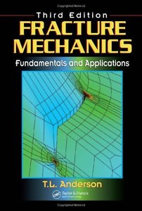 Fracture Mechanics: Fundamentals and Applications, 3/e (Hardcover)-cover
