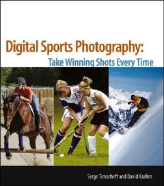 Digital Sports Photography : Take Winning Shots Every Time (Paperback)-cover