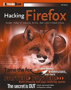Hacking Firefox: More Than 150 Hacks, Mods, and Customizations-cover