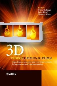 3D Videocommunication: Algorithms, concepts and real-time systems in human centred communication-cover