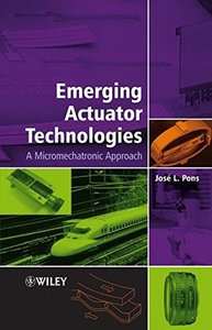 Emerging Actuator Technologies: A Micromechatronic Approach-cover