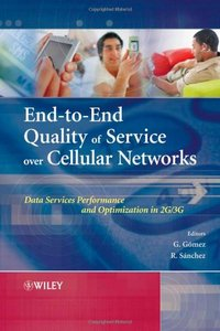 End-to-End Quality of Service over Cellular Networks: Data Services Performance Optimization in 2G/3G