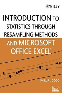 Introduction to Statistics Through Resampling Methods and Microsoft Office Excel (Paperback)