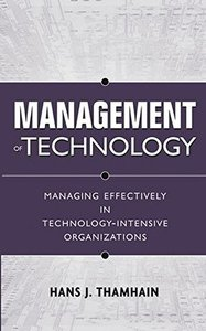 Management of Technology: Managing Effectively in Technology-Intensive Organizations-cover