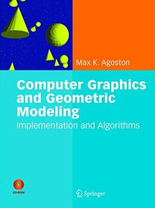 Computer Graphics and Geometric Modelling: Implementation and Algorithms (Hardcover)
