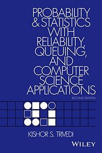 Probability and Statistics with Reliability, Queueing, and Computer Science Applications, 2/e (Hardcover)-cover