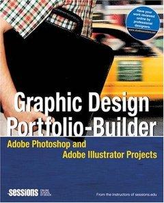 Graphic Design Portfolio-Builder: Adobe Photoshop and Adobe Illustrator Projects (Paperback)-cover